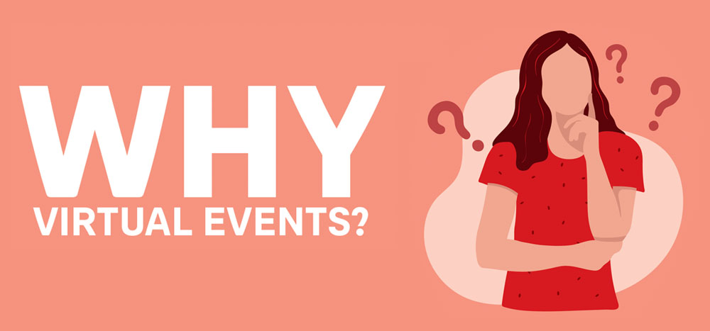why virtual events?